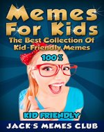 Memes for Kids: The Best Collection of Kid-Friendly Memes - Book Cover