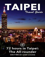 Taipei Travel Guide (Unanchor) - 72 hours in Taipei: The All-rounder - Book Cover