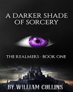 A Darker Shade of Sorcery (The Realmers Book 1) - Book Cover