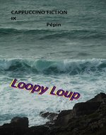 Loopy Loup (Cappuccino Fiction Book 9) - Book Cover