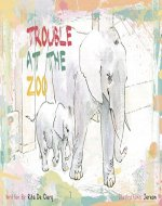 Trouble At The Zoo - Book Cover