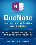 OneNote: Improve your productivity with OneNote. The premier OneNote manual for getting things done! (Getting things done, time management, OneNote) - Book Cover
