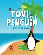 Tovi the Penguin goes to the seaside - Book Cover