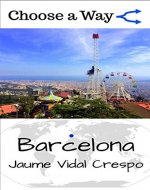 Barcelona - a Choose a Way interaction guidebook - Book Cover