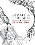 The Tales of the Chosen: Phoenix Fire - Book Cover