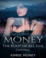 Money: The Root of All Evil - Control (Finance, Banking, Investments, Corruption) - Book Cover