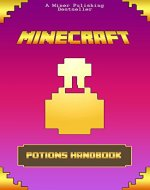 Minecraft: Ultimate Potions Handbook: Minecraft Secrets, Enchanting and Mining, An Unofficial Minecraft Potions Book - Book Cover