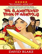 The Slaughtered Virgin of Zenopolis: The first Inspector Capstan book, a funny British laugh out loud comedy - Book Cover