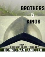 BROTHERS & KINGS (Book 1) (CONQUISTADORS TRILOGY)