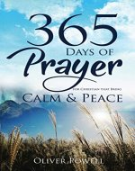 Prayer: 365 Days of Prayer for Christian that Bring Calm & Peace (Christian Prayer Book 1) - Book Cover