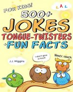 500+ Jokes, Tongue-Twisters, & Fun Facts For Kids! (Corny Humor For The Family Book 1) - Book Cover