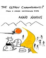 The Eleven Commandments ? from a naked unshackled mind - Book Cover