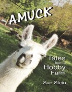 Amuck: Tales From a Hobby Farm - Book Cover