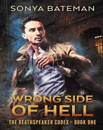 Wrong Side of Hell (The DeathSpeaker Codex Book 1) - Book Cover