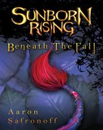 Sunborn Rising: Beneath the Fall - Book Cover