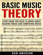 Basic Music Theory - Everything You Need to Know about Reading Music and Composing Music - Book Cover