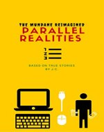 Parallel Realities: The Mundane Reimagined - Book Cover