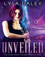 Unveiled: A Paranormal Urban Fantasy Novel (The Dark Skies Trilogy Book One) - Book Cover