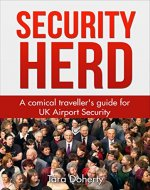 Security Herd: A comical traveller's guide for UK Airport Security - Book Cover