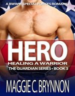 MILITARY ROMANCE: Hero: Healing a Warrior, Book 3: A BWWM Interracial Multicultural Romance (The Guardian Series) - Book Cover