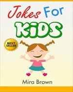 Jokes : FUNNY JOKES AND RIDDLES FOR KIDS: Jokes: Jokes for kids: Jokes for kids free (Jokes, jokes for kids, Joke books, funny books, funny jokes, jokes free, books for kids) - Book Cover
