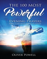 Prayer: The 100 Most Powerful Evening Prayer Every Christian Needs To Know (Christian Prayer Book 2) - Book Cover