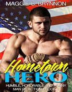 MILITARY ROMANCE: Hometown Hero: A BWWM Interracial Multicultural Romance: Humble, Honorable and Horny (Man of Action Book 1) - Book Cover