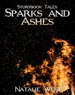 Sparks and Ashes (Storybook Tales 1) - Book Cover