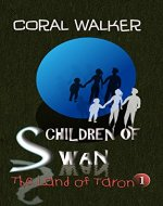 Children of Swan: The Land of Taron, Vol 1 - Book Cover