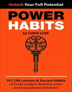Power Habits: 101 Life Lessons & Success Habits of Great…