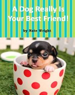 A Dog Really Is Your Best Friend! - Book Cover