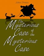 The Mysterious Case of the Mysterious Case - Book Cover