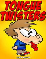 Tongue Twisters: Tongue Twisters for Kids (Kids Books, Kid Books For Kindle Ages 9-12, Children Books, Best Jokes,) - Book Cover