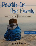 Death in the family.: How to help your child cope, Grief, Bereavement, Tips for Parents, Family problems,Conflict Resolution (Mom's Assistant) - Book Cover