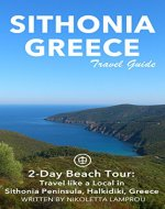 Sithonia, Greece Travel Guide (Unanchor) - 2-Day Beach Tour: Travel like a Local in Sithonia Peninsula, Halkidiki, Greece - Book Cover
