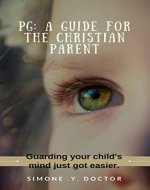 PG- A Guide for the Christian Parent - Book Cover