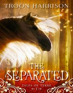 The Separated (Tales of Terre Book 1) - Book Cover