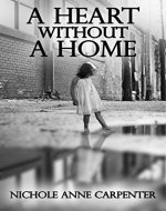 A Heart Without A Home: A memoir about homelessness through the eyes of a child - Book Cover