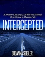INTERCEPTED: A Brother's Revenge A Girl Gone Missing One Chance to Change Fate (The Grace and Justice Series Book 1) - Book Cover