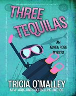 Three Tequilas: An Althea Rose Mystery (The Althea Rose Series Book 3) - Book Cover
