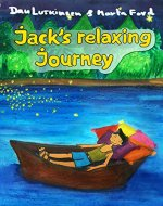 Jack's Relaxing Journey: a Bedtime story - Book Cover