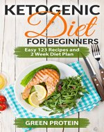 Ketogenic: Ketogenic Diet For Beginners: Easy 123 Recipes and 2...
