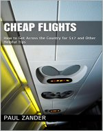 Cheap Flights: How to Get Across the Country for $17 and Other Helpful Tips - Book Cover
