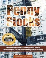 PENNY STOCKS: The Definitive Guide to Penny Stocks Profits - Top Strategies and Secrets of Penny Stocks Trading - 2nd Edition! - Book Cover