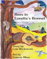 Bees in Loretta's Bonnet (Loretta's Insects Book 2) - Book Cover