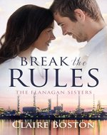 Break the Rules (The Flanagan Sisters Book 1) - Book Cover