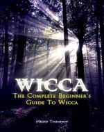 Wicca: The Complete Beginner's Guide to Wicca - Book Cover