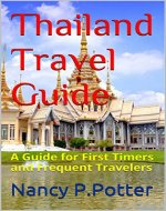 Thailand Travel Guide: A Guide for First Timers and Frequent Travelers - Book Cover