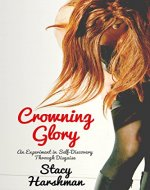 Crowning Glory: An Experiment in Self-Discovery Through Disguise - Book Cover