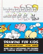 Drawing for Kids How to Draw Word Cartoons with Letters & Numbers: Word Fun & Cartooning for Children by Turning Words into Cartoons - Book Cover